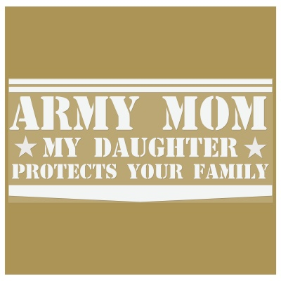 army-mom-my-daughter-white-vinyl-outlined